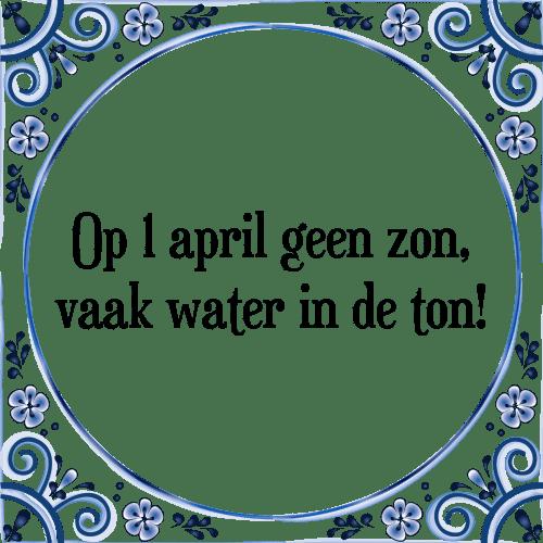 april spreuken Op 1 april   Tegel + Spreuk | TegelSpreuken.nl april spreuken